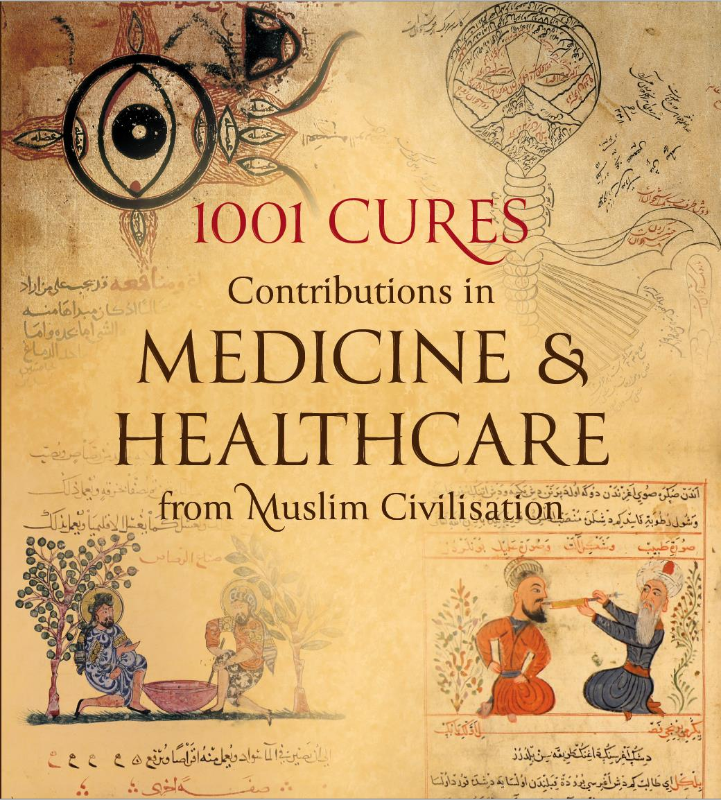 1001 Cures Contributions In Medicine And Healthcare From Muslim