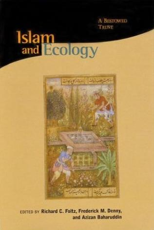 Ecology in Muslim Heritage A History of the Hima Conservation System