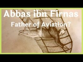 Abbas Ibn Firnas - Father of Aviation