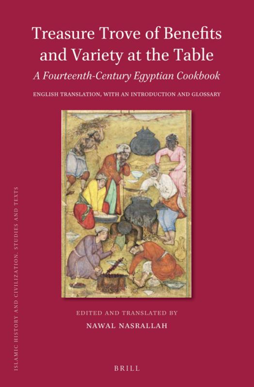 Treasure Trove of Benefits and Variety at the Table A Fourteenth-Century Egyptian Cookbook