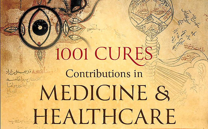 1001 Cures: Contributions in Medicine and Healthcare from Muslim ...