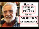 How the Asr Prayer led to Modern Astronomy