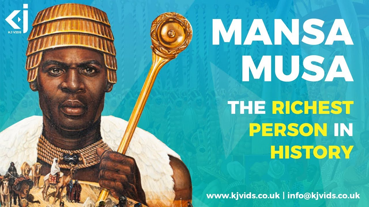 Mansa Musa - The Richest Man That Ever Lived