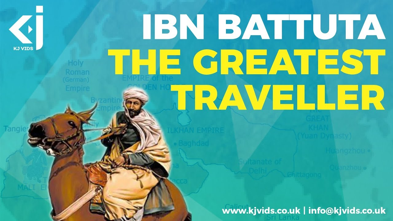 Ibn BATTUTA – The Greatest EXPLORER of All time - KJ Vids
