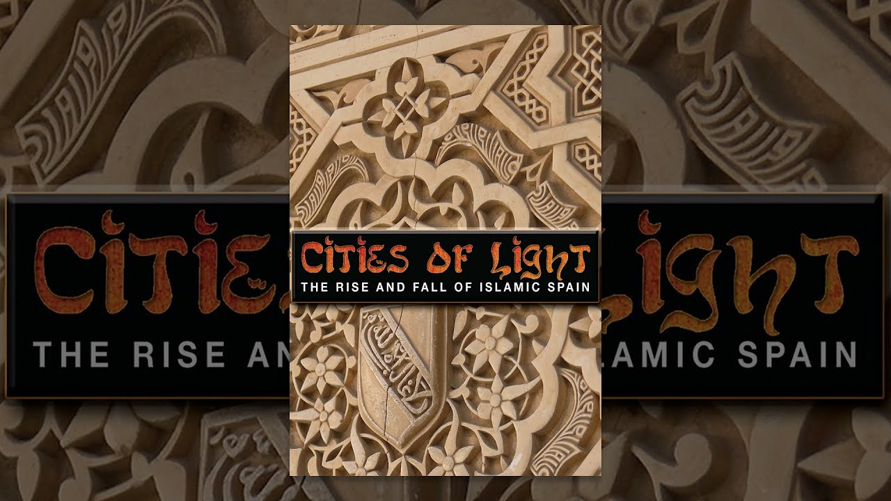 Cities of Light - The Rise and Fall of Islamic Spain