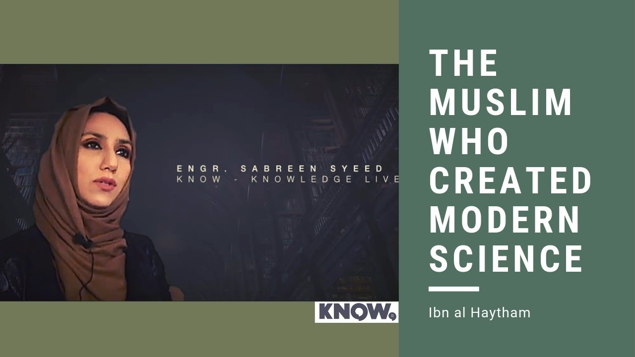 The Muslim behind Modern Science - Sabreen Syeed