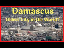 Damascus - Oldest City in the World?