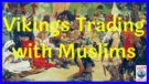 Vikings Trading with Muslims