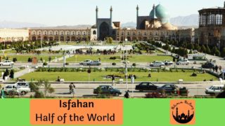 Isfahan - Half of the World